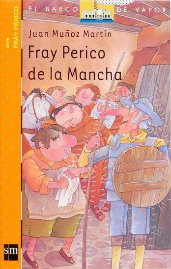 """""""Fray Perico de la Mancha"""" - Juan Muñoz Martín (Editorial SM)"""