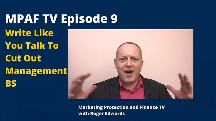 Write Like You Talk To Cut Out Management BS - MPAFTV9