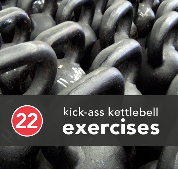 22 Kick-Ass Kettlebell Exercises | Greatist. Love ketttlebell workouts. You feel them on your entire body the next day =)