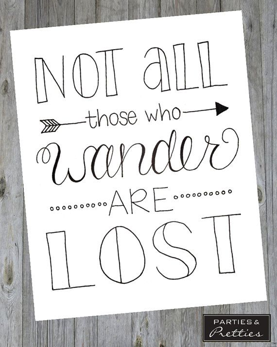Not All Those Who Wander Are Lost - Black & White - Wanderlust - Handlettered Quote Print