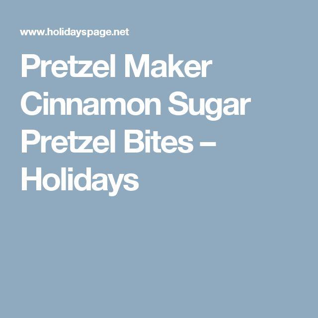 Pretzel Maker Cinnamon Sugar Pretzel Bites – Holidays