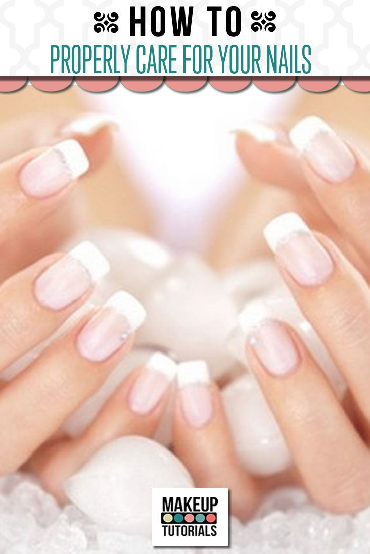How To Properly Care For Your Nails – Makeup