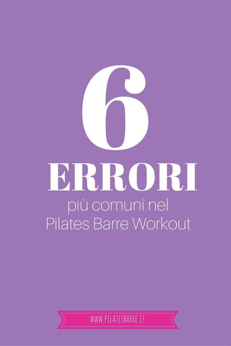 I 6 errori più comuni nel Pilates Barre Workout  www.pilatesbarre.it