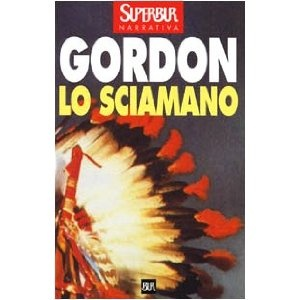 Lo sciamano: Amazon.it: Noah Gordon: Libri