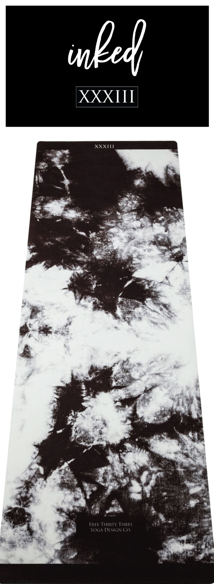THIS JUST IN!  INKED YOGA MAT!  Beautiful Yoga Mats made functional and stylish.  Black and White tie dye yoga mat.  get inked by free thirty three yoga design co.