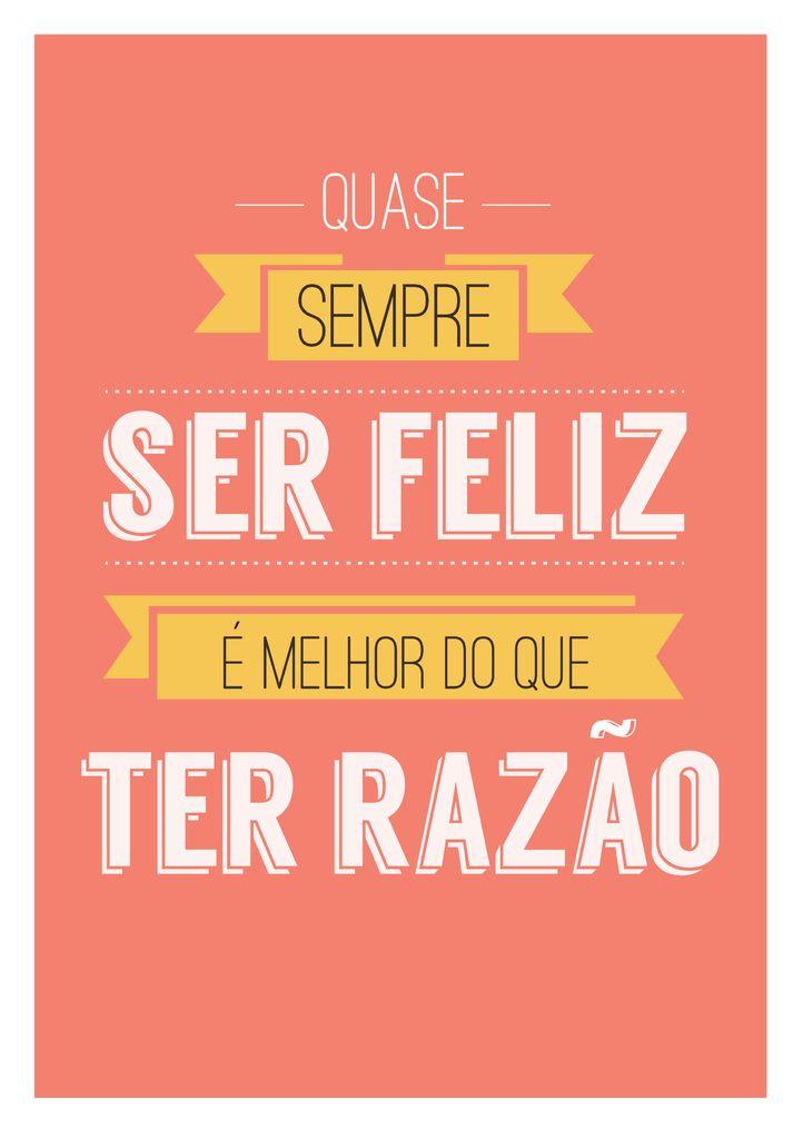 Poster Frase Quase sempre ser feliz e melhor do que ter razao