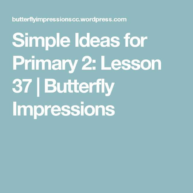 Simple Ideas for Primary 2: Lesson 37 | Butterfly Impressions