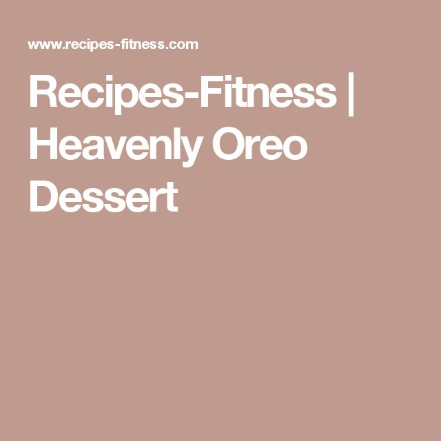 Recipes-Fitness | Heavenly Oreo Dessert