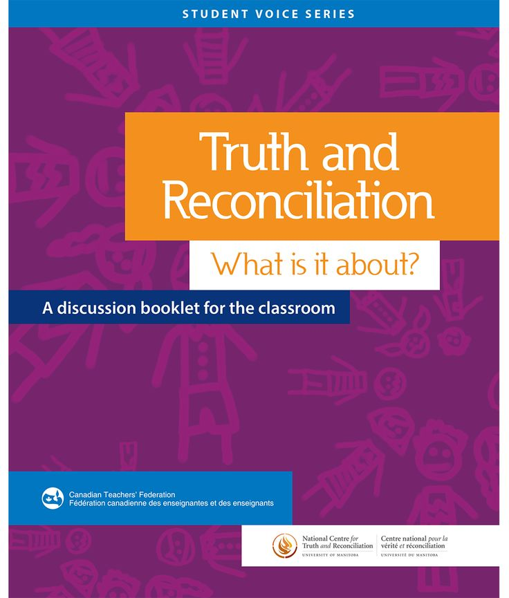 Truth and Reconciliation: What is it about? – A discussion booklet for the classroom In this booklet, you will find student responses to questions and classroom discussions, residential school survivor statements, visuals, and key information from the reports of the Truth and Reconciliation Commission of Canada.