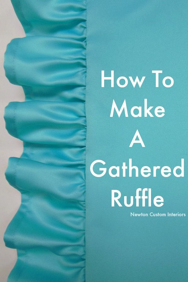 How To Make A Gathered Ruffle from NewtonCustomInteriors.com