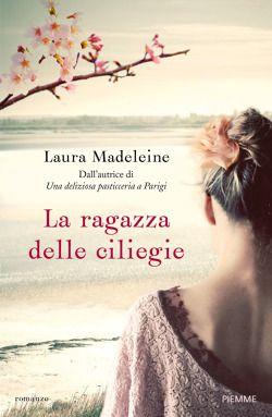 Romance and Fantasy for Cosmopolitan Girls: LA RAGAZZA DELLE CILIEGIE di Laura Madeleine