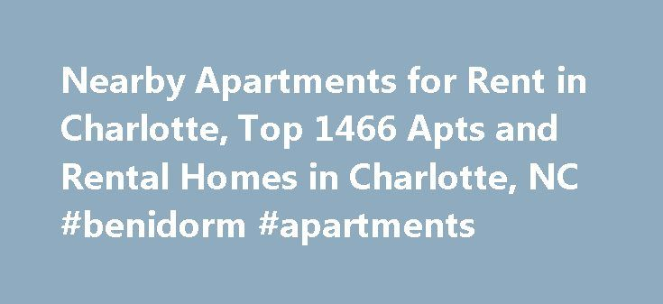 Nearby Apartments for Rent in Charlotte, Top 1466 Apts and Rental Homes in Charlotte, NC #benidorm #apartments http://apartment.remmont.com/nearby-apartments-for-rent-in-charlotte-top-1466-apts-and-rental-homes-in-charlotte-nc-benidorm-apartments/  #charlotte apartments # Charlotte, NC Apartments and Homes for Rent Moving To: XX address The cost calculator is intended to provide a ballpark estimate for information purposes only and is not to be considered an actual quote of your total moving…