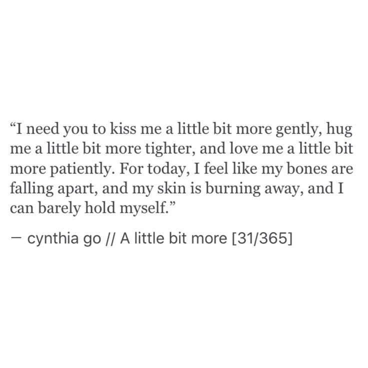 A little bit more [31/365] - cynthia go, ig: @cynthiatingo, writing, prose, prose poetry, words, quotes, kiss quotes, love, love quotes, relationship quotes, spilled ink, tumblr, fiction, excerpt from a bool i'll never write