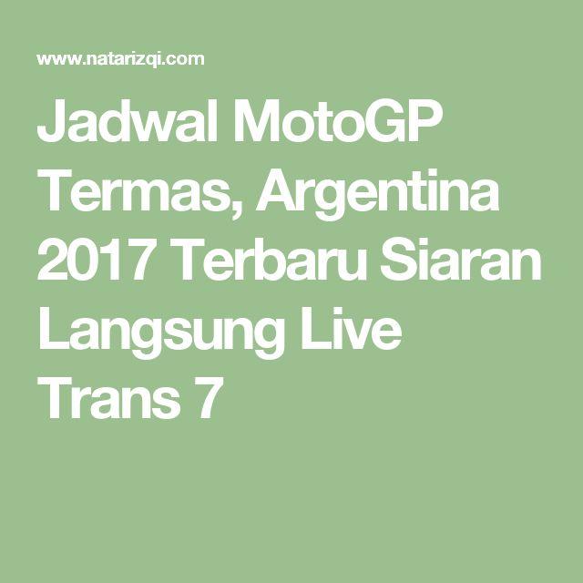 Jadwal MotoGP Termas, Argentina 2017 Terbaru Siaran Langsung Live Trans 7