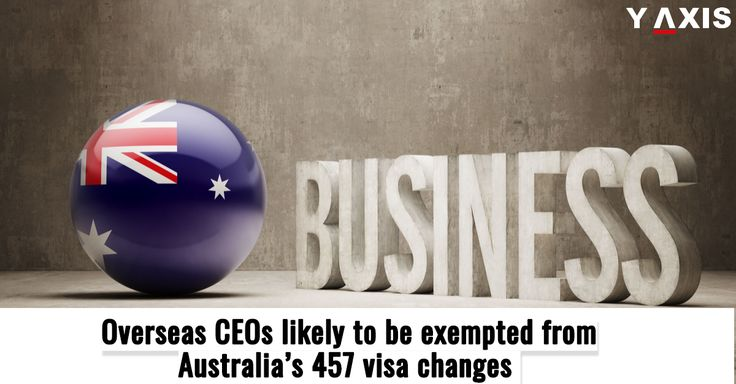 Serious hiring problems may lead #Overseas CEOs not to be affected #Australia's decision to scrap #457Visas, #business leaders aver. #Australia457Visa #AustraliaWorkVisa #YAxis #YAxisImmigration