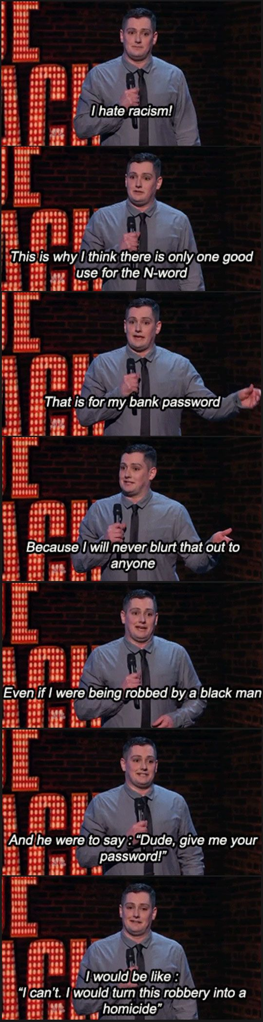 The Best ATM Password. I remember watching this on Last Comic Standing. I thought he was great!! :)  Jokes on racism
