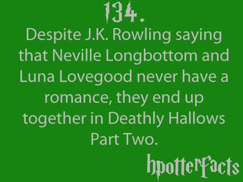 Harry Potter Facts #134:    Despite J.K. Rowling saying that Neville Longbottom and Luna Lovegood never have a romance, they end up together in Deathly Hallows Part Two.: Hpotterfacts 3, Hpotterfacts 134, Things Potter, Hpotter Facts, Harry Potter Facts, Harry Potterrr, Harry Potter Books, Hpotterfacts Tumblr Com, Potter Things