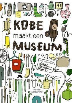Kobe maakt een museum van Ashild Kanstad Johnsen Kerntitel Kinderboekenweek 2015 Groep 3&4