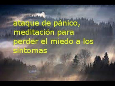 ataque de pánico y ansiedad meditación para perder el miedo al ataque de...