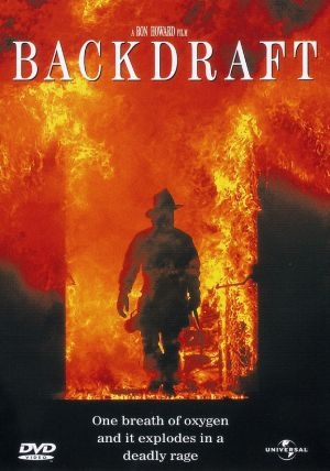 Backdraft  This broke my heart but it was such a moving and dramatic realistic movie I had to watch it. Especially since I nearly died in a fire, lost consciousness and quit breathing. It is difficult for me to watch but necessary.