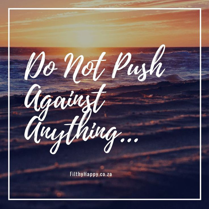 Do Not Push Against Anything Ever…