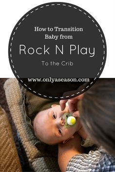 How to transition baby from a Rock N Play to the Crib. Parenting tips to help baby transition to the crib.