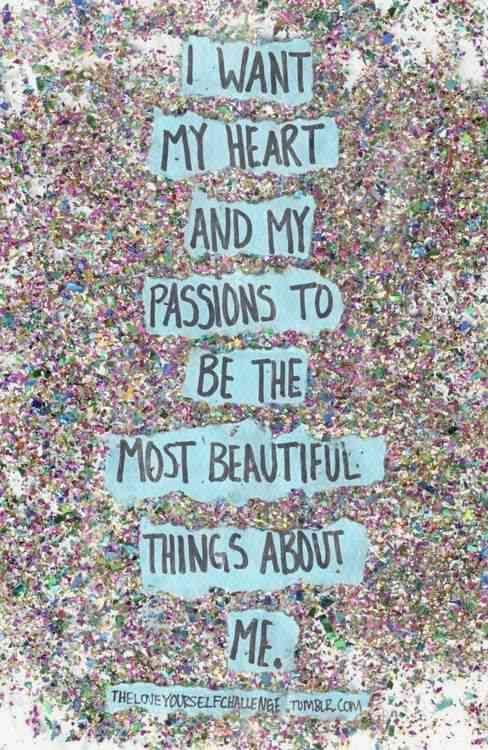 I want my heart and my passions to be the most beautiful things about me. #redbandsociety