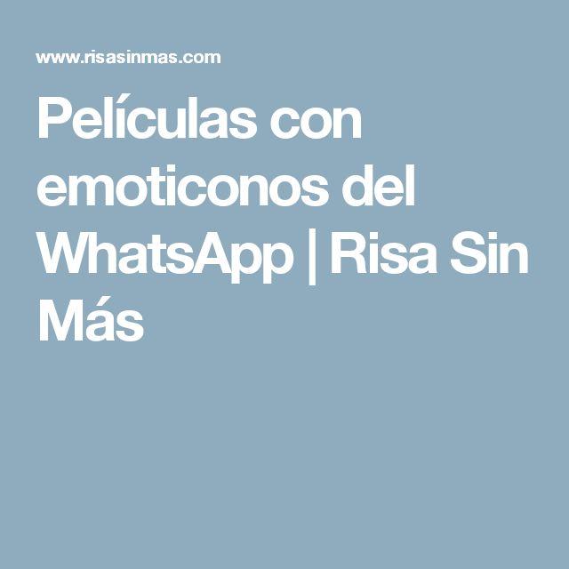 Películas con emoticonos del WhatsApp | Risa Sin Más