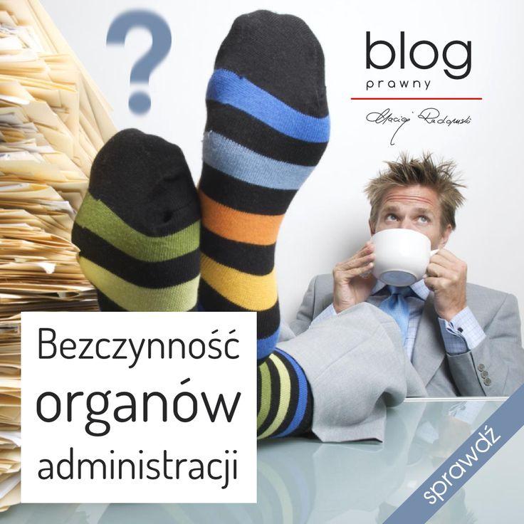 http://www.blog.causakancelariaprawna.eu/2014/01/bezczynnosc-organow-administracji.html   Temat: Bezczynność organów administracji.   Rozwinięcie tematu na blogu Kancelarii, zapraszamy :)
