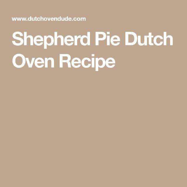 Shepherd Pie Dutch Oven Recipe
