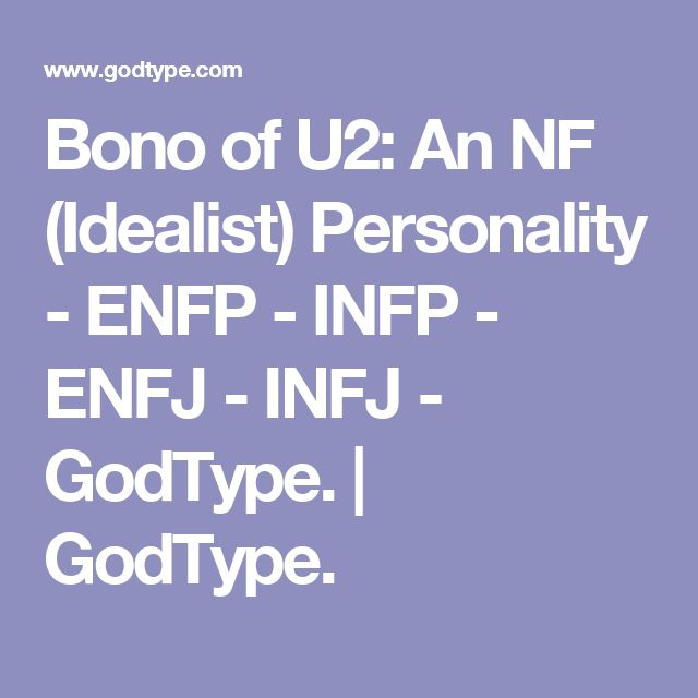 Bono of U2: An NF (Idealist) Personality - ENFP - INFP - ENFJ - INFJ - GodType. | GodType.