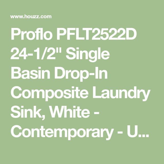 """Proflo PFLT2522D 24-1/2"""" Single Basin Drop-In Composite Laundry Sink, White - Contemporary - Utility Sinks - by Buildcom"""