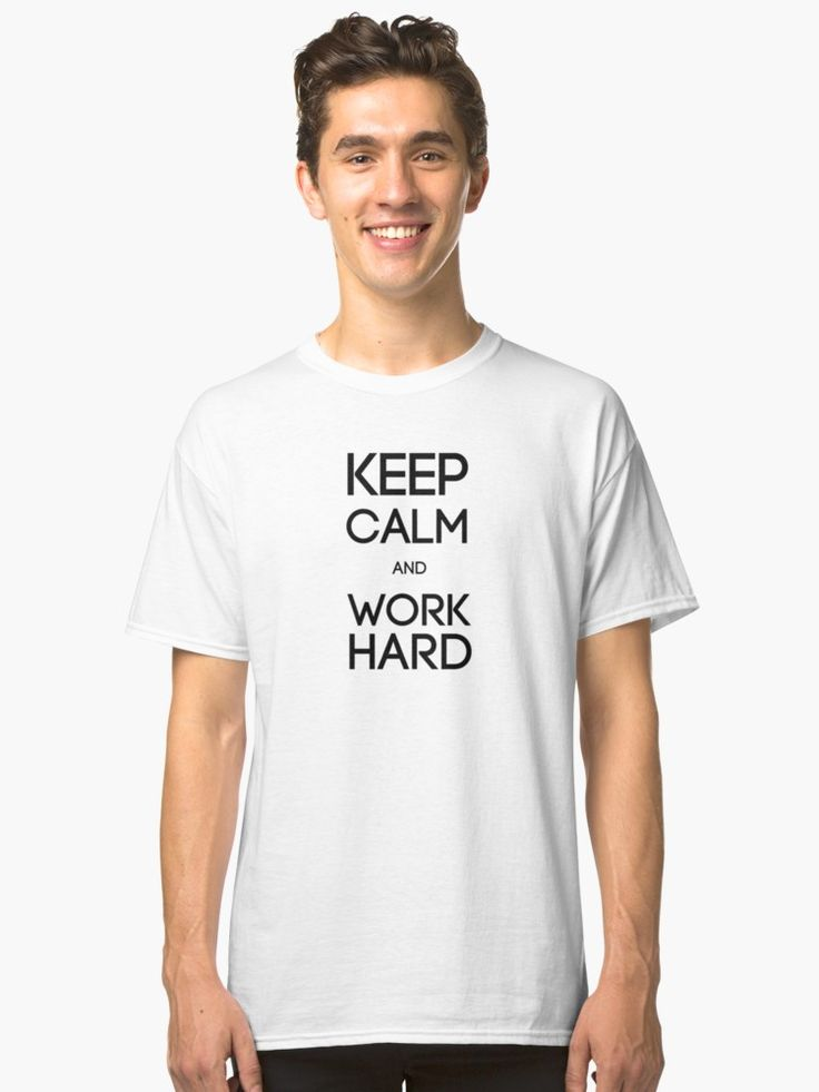 KEEP CALM AND WORK HARD  by snowgraphs