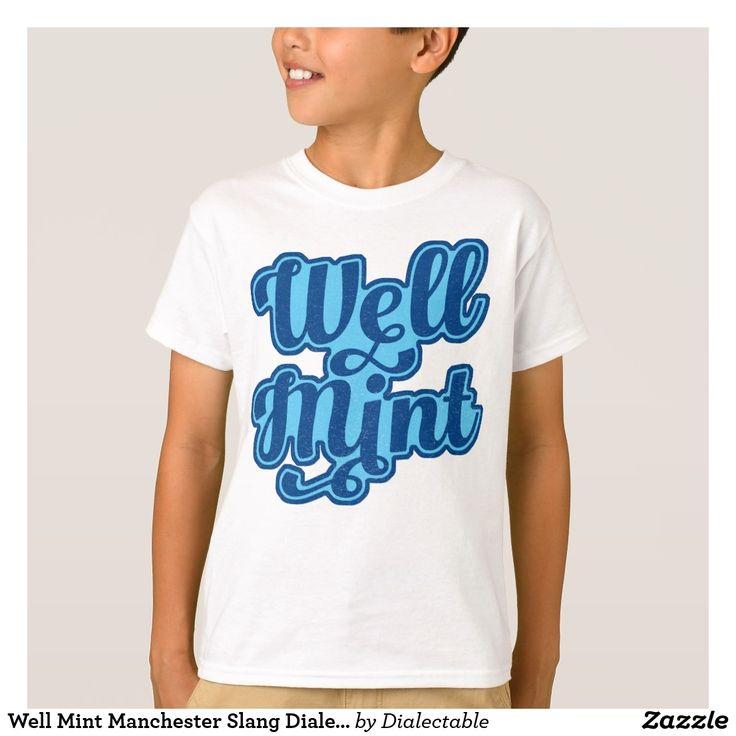 Well Mint #Manchester Slang Dialect T-Shirt. Available in many different styles and colours. #Dialect #Mancunian #Slang
