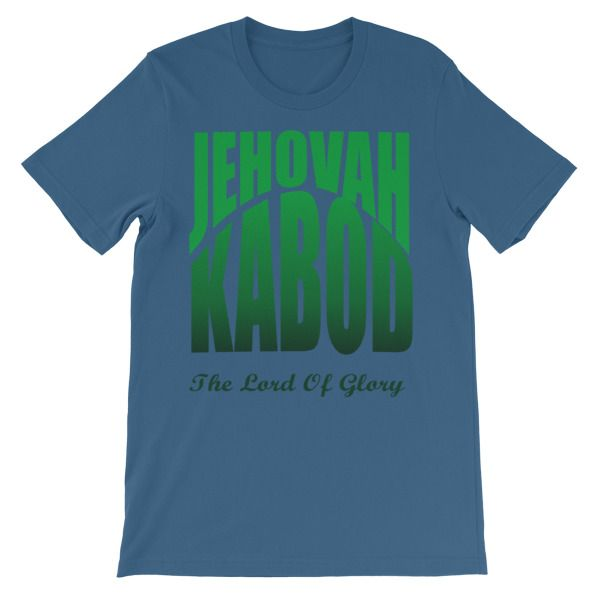 Jehovah Kabod Unisex Short Sleeve Tee Shirt | Word Of Faith Tee Shirts