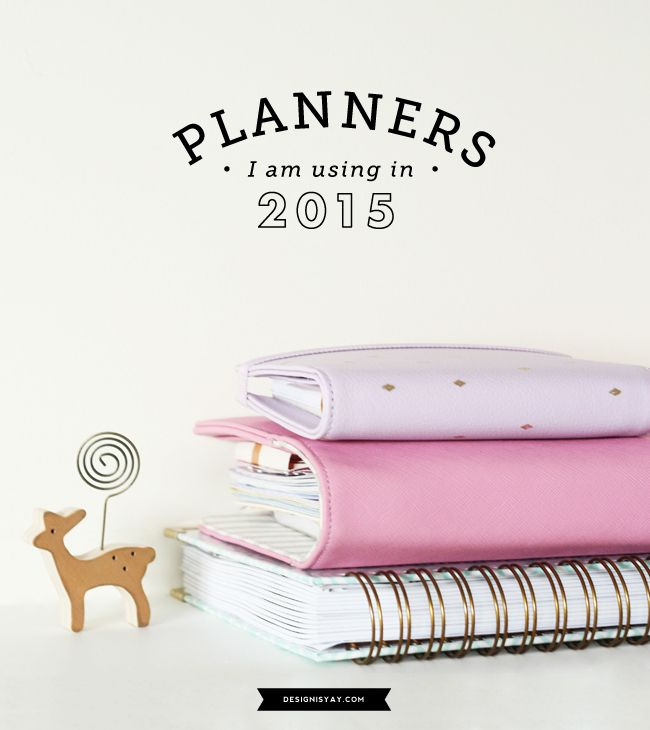 Planners I am using in 2015 | DESIGN IS YAY!