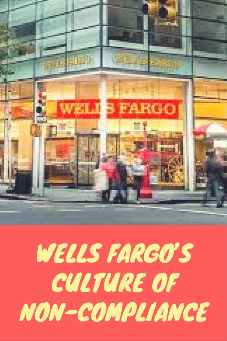 Compliance, risk, fraud, financial services, banking, Wells Fargo, corporate values, consumer protection