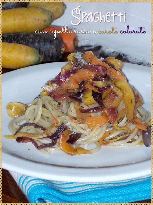 Spaghetti con cipolla rossa e carote colorate (Spaghetti with red onion and colorful carrots)