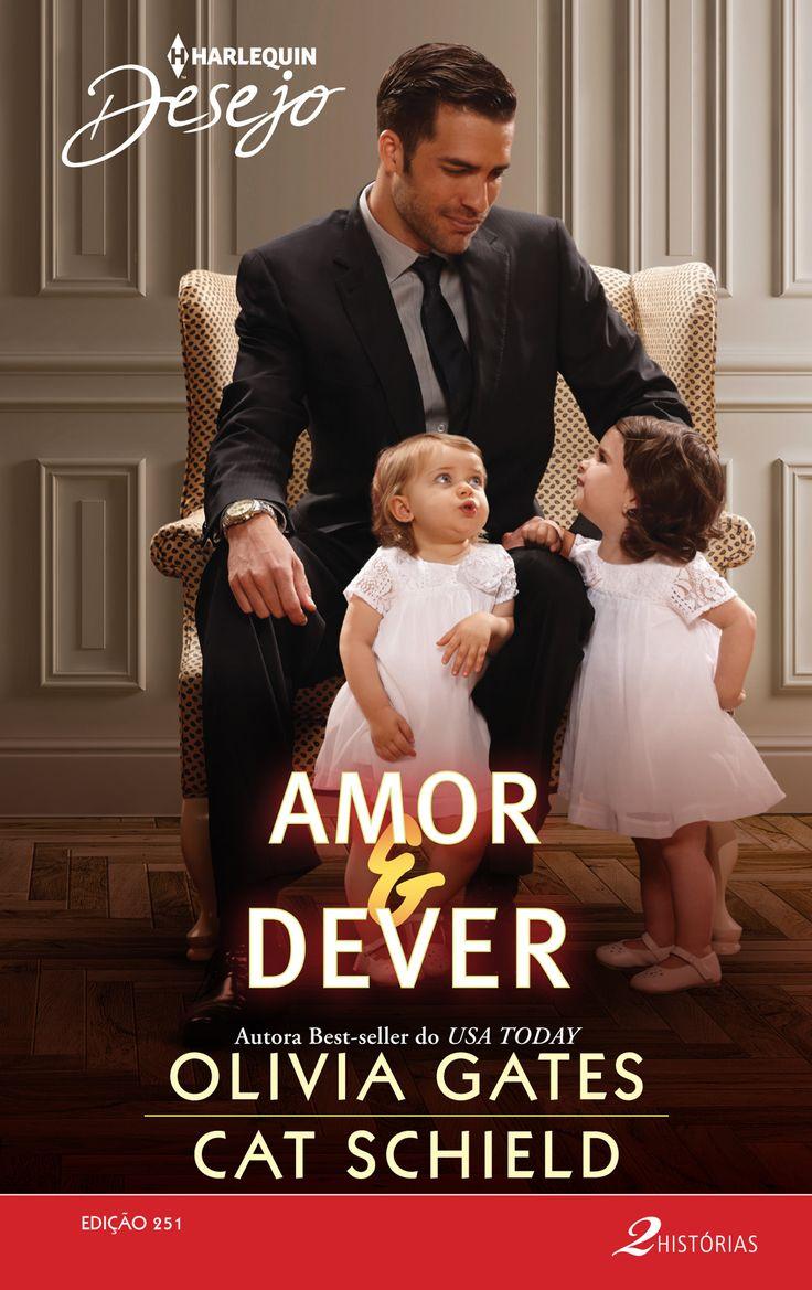 Amor & Dever das autoras Olivia Gates e Cat Schield (Desejo 251).