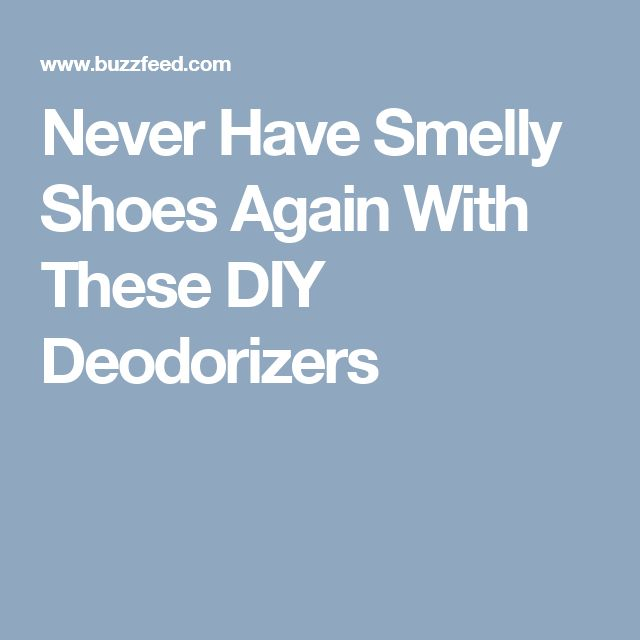 Never Have Smelly Shoes Again With These Diy Deodorizers Smelly Shoes Diy And Crafts And Shoes