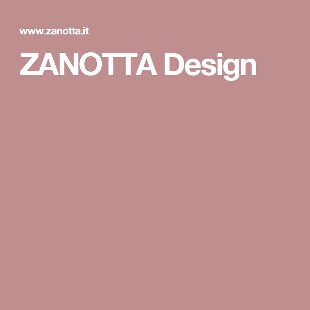 ZANOTTA Design