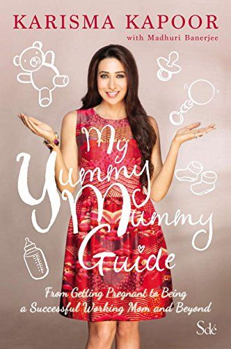 My Yummy Mummy Guide: From Getting Pregnant to Losing all the Weight and Beyond
