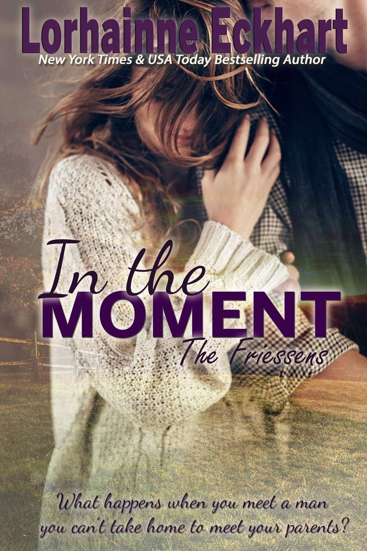 The Friessens are back with Becky's story, IN THE MOMENT (Book 8)!