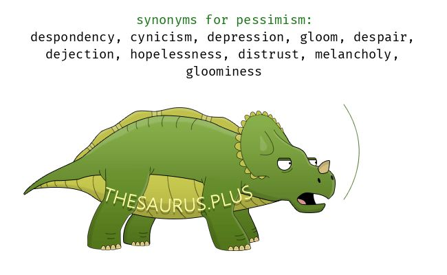 Pessimism synonyms https://thesaurus.plus/synonyms/pessimism #pessimism #synonym #thesaurus #cynicism #despondency #despair #gloom #depression #hopelessness #dejection #gloominess #melancholy