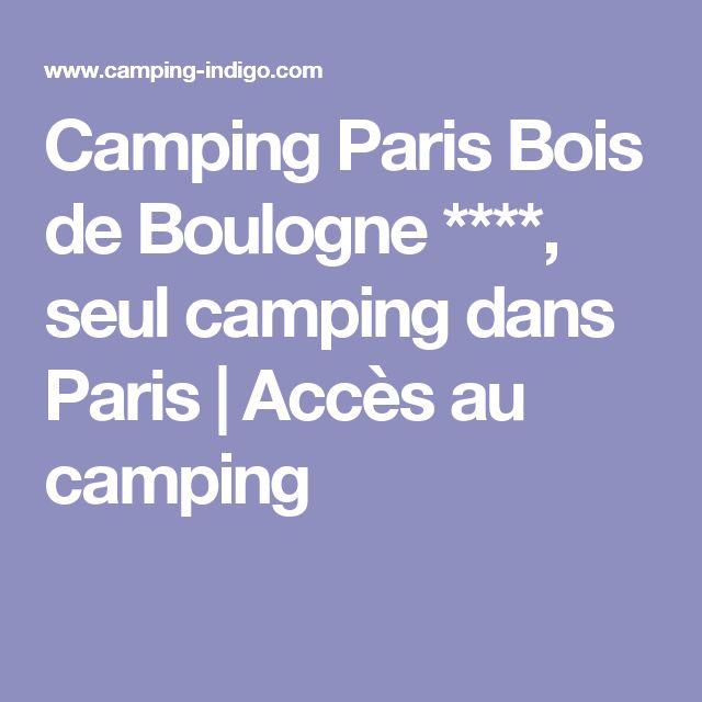 Camping Paris Bois de Boulogne ****, seul camping dans Paris   Accès au camping
