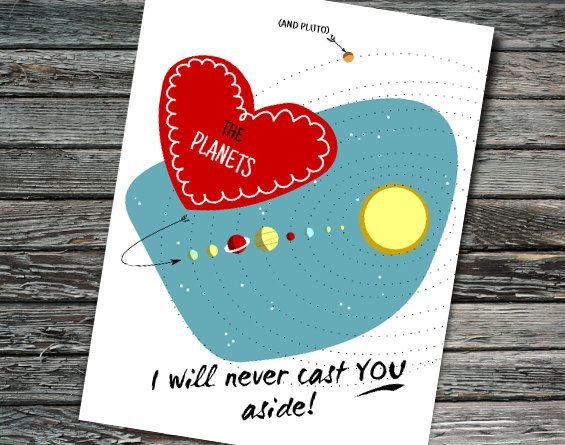 Pluto may have been cast aside as a planet... but you are the centre of my universe! Adorable Nerdy Valentines on Etsy by Nerdy Words.