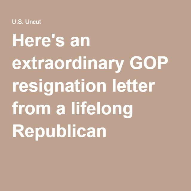 HereS An Extraordinary Gop Resignation Letter From A Lifelong