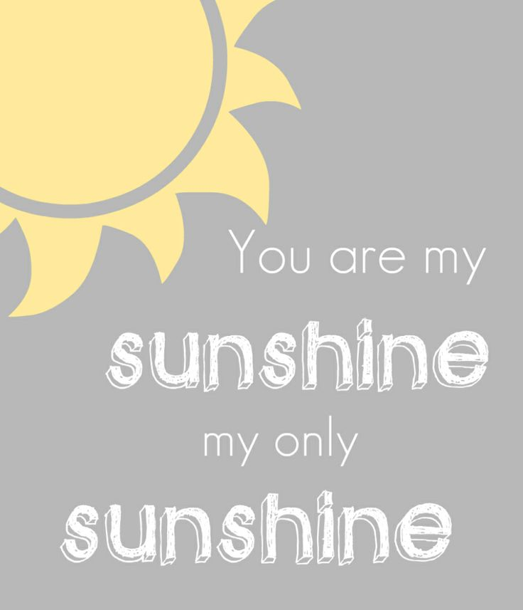 It's just a picture of Adaptable You Are My Sunshine Free Printable