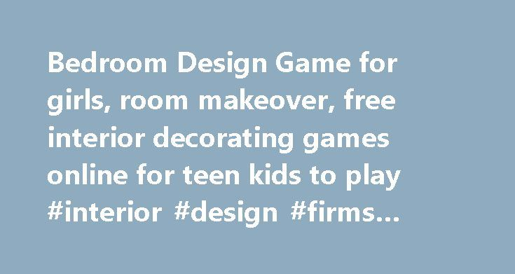 Bedroom Design Game for girls, room makeover, free interior decorating games online for teen kids to play #interior #design #firms #boston http://interior.nef2.com/bedroom-design-game-for-girls-room-makeover-free-interior-decorating-games-online-for-teen-kids-to-play-interior-design-firms-boston/  #free interior design games # Interior Designer: Romantic Bedroom Rating. 7.3 / 10 – 5227 votes Do you think you've got a keen artistic eye for room decoration? Well if so, then this is definitely…