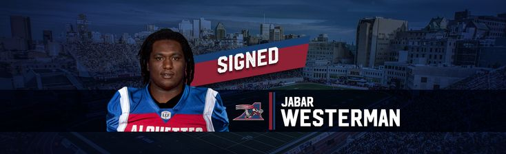 The Montreal Alouettes announced on Tuesday that they have reached an agreement with All-Star defensive tackle Jabar Westerman to a three-year contract.